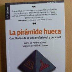 Libros de segunda mano: LA PIRÁMIDE HUECA, CONCILIACIÓN DE LA VIDA PROFESIONAL Y PERSONAL / 2008. Lote 68650361