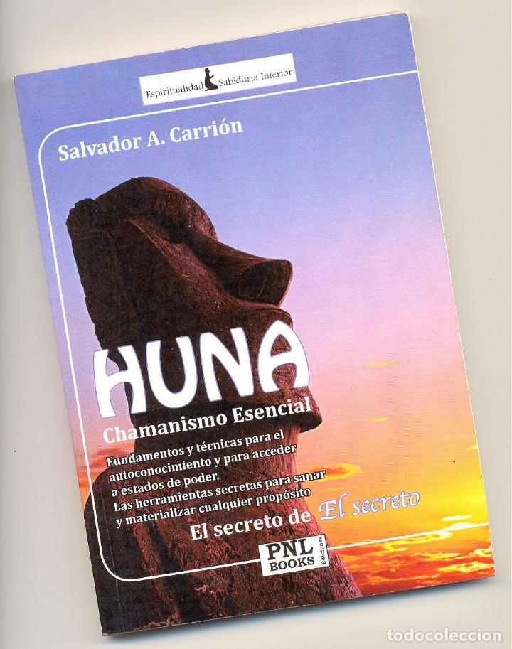 HUNA. CHAMANISMO ESENCIAL -SALVADOR A. CARRIÓN- (Libros de Segunda Mano - Parapsicología y Esoterismo - Otros)