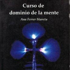 Libri di seconda mano: CURSO DE DOMINIO DE LA MENTE ANA FERRER IÑARETA. Lote 68712977
