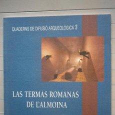 Libros de segunda mano: CARMEN MARTÍN JORDÁ Y ALBERT RIBERA I LACOMBA - LAS TERMAS ROMANAS DE L'ALMOINA. Lote 68734073