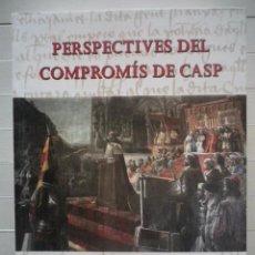 Libros de segunda mano: JOSÉ F. BALLESTER-OLMOS Y ANGUÍS (COORD) - PERSPECTIVES DEL COMPROMÍS DE CASP - LO RAT PENAT. Lote 68734133
