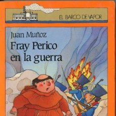 Libros de segunda mano: FRAY PERICO EN LA GUERRA. EL VARCO DE VAPOR. Lote 68741297