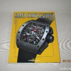 Libros de segunda mano: GRAND COMPLICATIONS VOL. III DE TOURBILLON 600 PÁGINAS CON CIENTOS DE RELOJES DE LUJO - AÑO 2006. Lote 68741697