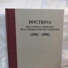 Libros de segunda mano: DOCTRINA DEL CONSELL CONSULTIU DE LA GENERALITAT DE CATALUNYA (1981-1996) (CATALÁN), TITADA DE 1.000. Lote 68780801