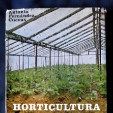 Libros de segunda mano - HORTICULTURA INTENSIVA - ANTONIO FERNANDEZ CUEVAS – PUBLICACIONES DE CAPACITACIÓN AGRARIA 1968 - 68789589