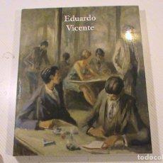 Libros de segunda mano: LIBRO CATÁLOGO EXPOSICIÓN EDUARDO VICENTE.. Lote 68789453