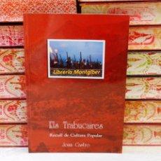 Libros de segunda mano: ELS TRABUCAIRES . RECULL DE CULTURA POPULAR . AUTOR : CASTRO, JOAN . Lote 68895325