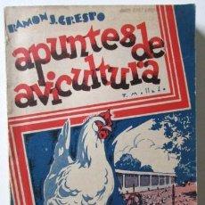 Libros de segunda mano: APUNTES DE AVICULTURA, RAMÓN J. CRESPO, CONSEJOS PRÁCTICOS PARA CRIAR GALLINAS CON ÉXITO, 1937. Lote 68986369
