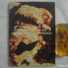 Libros de segunda mano: REPROVACION DE LAS SUPERSTICIONES Y HECHICERIAS. LA CARA OCULTA. 1977.. Lote 68991689