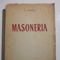 Libros de segunda mano: MASONERIA POR J. BOOR 1952 (FRANCO). Lote 69006213