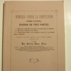 Libros de segunda mano: MEMORIA SOBRE LA PROPULSION AEREO DINAMICA 1876 (FACSIMIL). Lote 69008357