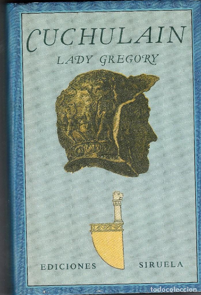 CUCHULAIN. LADY GREGORY. ED, SIRUELA,COLECCIÓN EL OJO SIN PÁRPADO. (Libros de Segunda Mano (posteriores a 1936) - Literatura - Otros)