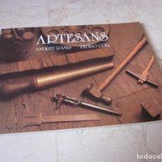 Libros de segunda mano: ANDREU RAMIS Y PEDRO COLL - ARTESANS - OFICIS I ARTESANIA A BALEARS - SA NOSTRA 1988. Lote 69034169