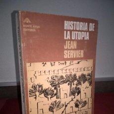 Libros de segunda mano: HISTORIA DE LA UTOPIA, JEAN SERVIER. MONTE AVILA EDITORES 1969.. Lote 69104041
