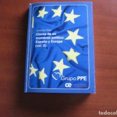 Libros de segunda mano: CLAVES DE UN MOMENTO POLÍTICO: ESPAÑA Y EUROPA (VOL. X).. Lote 69129309