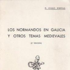 Libros de segunda mano: E. CHAO ESPINA. LOS NORMANDOS DE GALICIA Y OTROS TEMAS MEDIEVALES. LA CORUÑA, 1977.. Lote 68853665