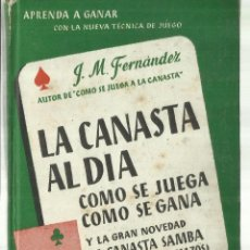Libros de segunda mano: LA CANASTA AL DIA. J.M. FERNÁNDEZ. EDITORIAL JUVENTUD. BARCELONA. 1960. Lote 69364601