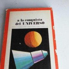 Libros de segunda mano: LIBRO A LA CONQUISTA DEL UNIVERSO 1971 ED. SANTILLANA L-13226. Lote 69398109