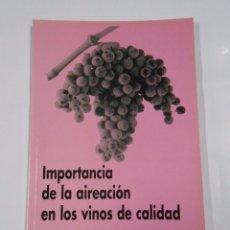 Libros de segunda mano: IMPORTANCIA DE LA AIREACION EN LOS VINOS DE CALIDAD. XIII CURSOS RIOJA. 1998. HARO. TDK77. Lote 131138779