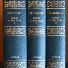 Libros de segunda mano: OBRAS COMPLETAS, TOMO I, II Y III (EDICIÓN COMPLETA) - FLAUBERT, GUSTAVE - BIBLIOTECA AGUILAR. Lote 69449169