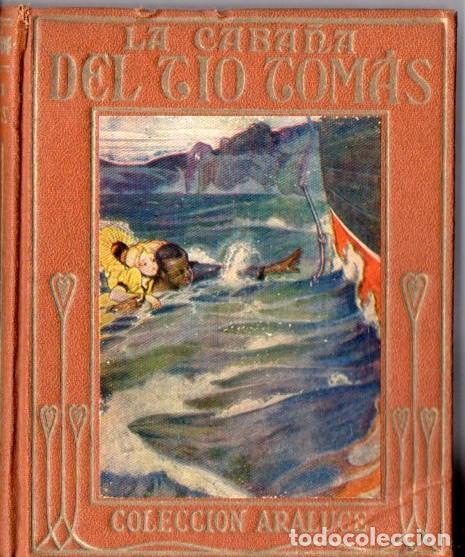 E. BEECHER STOWE : LA CABAÑA DEL TÍO TOMÁS (ARALUCE, 1953) ILUSTRADO POR SEGRELLES (Libros de Segunda Mano - Literatura Infantil y Juvenil - Otros)