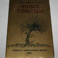 Libros de segunda mano: ARBOL TORCIDO, EDGAR VICENTE ALVAREZ, FIRMA Y DEDICATORIA PERSONAL DE AUTOR, 1988, LIBRO. Lote 69493269