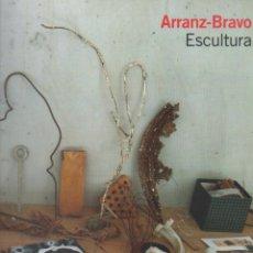 Libros de segunda mano: ARRANZ BRAVO : ESCULTURA (2013). Lote 69518549