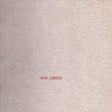 Libros de segunda mano: EVA LOOTZ (GALERÍA ADELANTADO, 1997). Lote 69523137