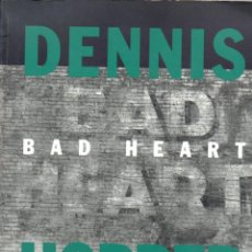 Libros de segunda mano: DENNIS HOPPER : BAD HEART (1993) EN CASTELLANO. Lote 69525737
