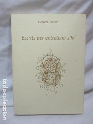 ESCRITS PER ENTRETENIR-S`HI, DE GERARD PALACIN (EN CATALAN) (Libros de Segunda Mano - Pensamiento - Otros)
