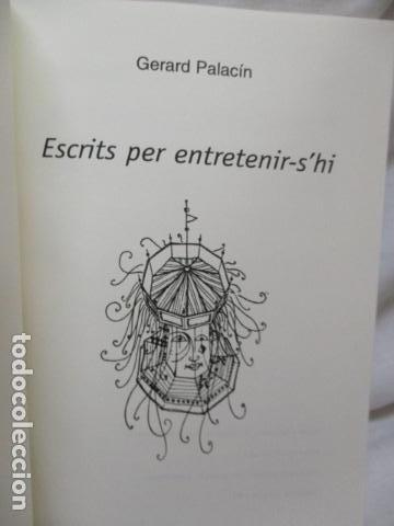 Libros de segunda mano: Escrits per entretenir-s`hi, de Gerard Palacin (en catalan) - Foto 5 - 69535469