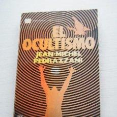 Libros de segunda mano: EL OCULTISMO - JEAN-MICHEL PEDRAZZANI - EDITORIAL BRUGUERA - BARCELONA (1977). Lote 69588673