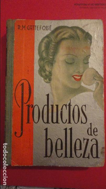 R.M.GATTEFOSSE.PRODUCTOS DE BELLEZA.GUSTAVO GILI.1937. (Libros de Segunda Mano - Ciencias, Manuales y Oficios - Otros)
