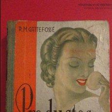 Libros de segunda mano: R.M.GATTEFOSSE.PRODUCTOS DE BELLEZA.GUSTAVO GILI.1937.. Lote 69641325