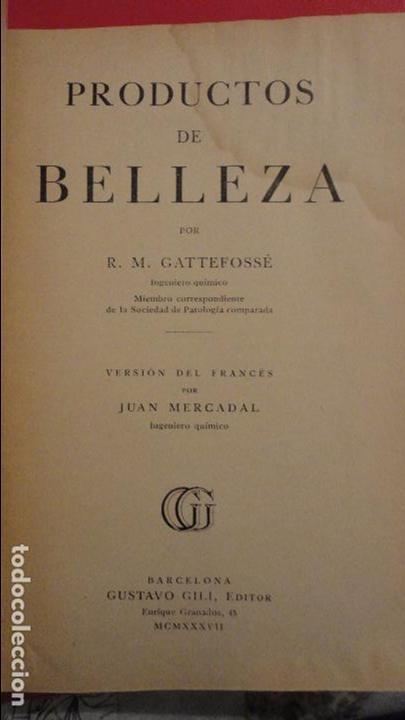 Libros de segunda mano: R.M.GATTEFOSSE.PRODUCTOS DE BELLEZA.GUSTAVO GILI.1937. - Foto 3 - 69641325