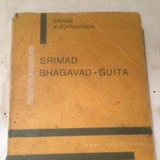 Libros de segunda mano: ANTIGUO LIBRO SRIMAD BHAGAVAD GUITA ESCRITO POR SWAMI VIJOYANANDAR AÑO 1974. Lote 69724757