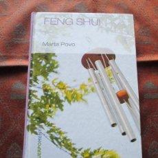 Libros de segunda mano: LIBRO-FENG SHUI-MARTA POVO-2006-RBA-VER FOTOS.. Lote 69726517