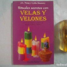 Libros de segunda mano: NUAG/SHAMMY. RITUALES SECRETOS CON VELAS Y VELONES. 1995. ILUSTRADO.. Lote 69764593