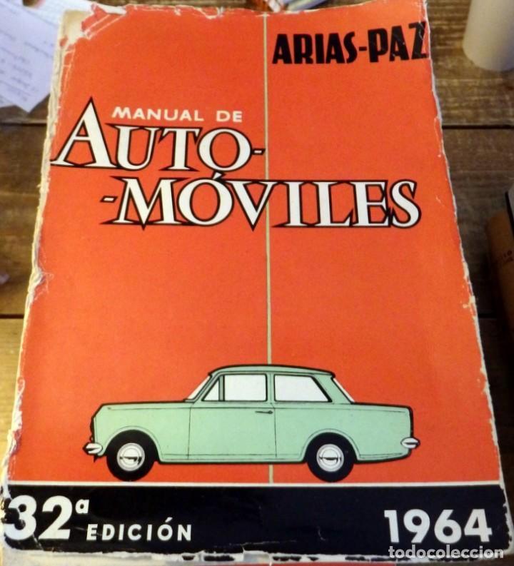 MANUAL DE AUTOMÓVILES - ARIAS PAZ- 32ª EDICIÓN - 1964 - DOSSAT (Libros de Segunda Mano - Ciencias, Manuales y Oficios - Otros)