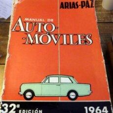 Libros de segunda mano: MANUAL DE AUTOMÓVILES - ARIAS PAZ- 32ª EDICIÓN - 1964 - DOSSAT. Lote 69815757