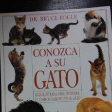 Libros de segunda mano: CONOZCA A SU GATO, DR. BRUCE FOGLE, 1999. Lote 69861065