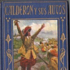 Libros de segunda mano: CALDERÓN DE LA BARCA Y SUS AUTOS (ARALUCE, 1949). Lote 69862113