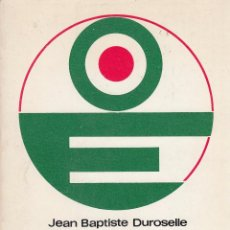 Libros de segunda mano: J.B. DUROSELLE. EUROPA 1815 HASTA NUESTROS DÍAS. VIDA POLÍTICA Y REL. INTERNACIONAL. BARCELONA, 1978. Lote 69864549