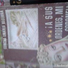 Libros de segunda mano: A SUS ÓRDENES, MI CORONEL! CONCHA LINARES BECERRA. Lote 69895745