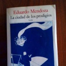 Libros de segunda mano: LA CIUDAD DE LOS PRODIGIOS, DE EDUARDO MENDOZA (1ª EDICIÓN). Lote 69906701