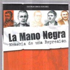 Libros de segunda mano: LA MANO NEGRA. MEMORIA DE UNA REPRESIÓN. QUORUM LIBROS EDITORES. JOSE LUIS PANTOJA. MANUEL RAMIREZ.. Lote 69914089