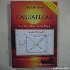 Libros de segunda mano: CASUALIZAR. LOS ONCE PASOS DE LA MAGIA - JOSÉ LUIS PARISE - 2011 (FALTA EL DVD). Lote 115377308