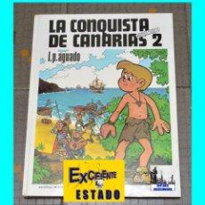 Libros de segunda mano: LA CONQUISTA DE CANARIAS 2 - L. P. AGUADO - COLECCIÓN CHICANAYRO - EXCELENTE. Lote 69934725