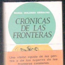 Libros de segunda mano: CRONICAS DE LAS FRONTERAS. A-LCAT-056. Lote 190934732