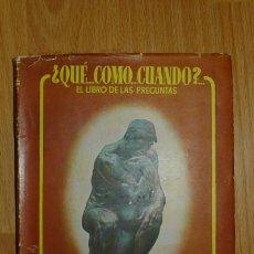 Livros em segunda mão: CONDE VÉLEZ, LUIS. ¿QUÉ, CÓMO, CUÁNDO? : EL LIBRO DE LAS PREGUNTAS . Lote 70147513